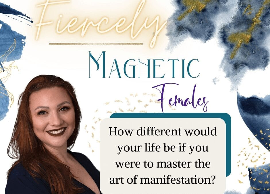 Fiercely Magnetic Females